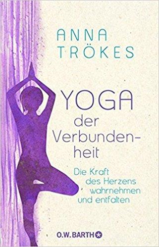 Anna Troges: Yoga der Verbundenheit